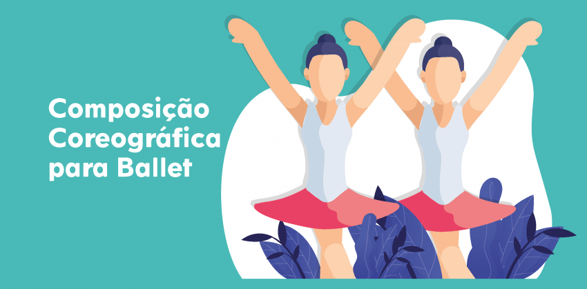 Composição Coreográfica para Ballet